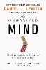 Levitin, Daniel J.,The Organized Mind