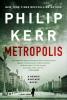 Philip  Kerr,Metropolis
