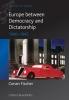 Fischer, Conan,Europe Between Democracy and Dictatorship