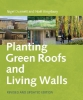 Dunnett, Nigel,   Kingsbury, Noel,Planting Green Roofs and Living Walls
