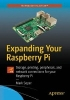 Soper, Mark,Expanding Your Raspberry Pi