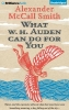 McCall Smith, Alexander,What W. H. Auden Can Do for You