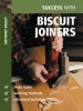 Bailey, Anthony,Success With Biscuit Joiners