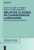 Atindogbé, Gratien Gualbert,   Grollemund, Rebecca, ,Relative Clauses in Cameroonian Languages