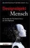 Göcke, Benedikt Paul,   Meier-Hamidi, Frank, ,Designobjekt Mensch
