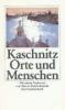 Kaschnitz, Marie Luise,Orte und Menschen