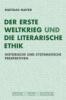 Der Erste Weltkrieg und die literarische Ethik,Historische und systematische Perspektiven