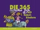 Butschkow, Peter,Die 365 lustigsten Tage mit Enkelkindern