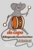 Schwarting, Jutta,Da Capo. Klingende Geschichten für Vor- und Grundschulkinder