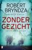 <b>Robert Bryndza</b>,Zonder gezicht