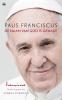<b>Paus  Franciscus</b>,De Naam van God is genade