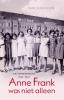 Rian  Verhoeven,Anne Frank was niet alleen