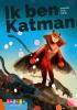 Marcel van Driel,Ik ben Katman