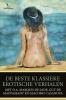 ,De beste klassieke erotische verhalen - o.a. van Marquis de Sade, Guy de Maupassant en Giacomo Casanova