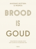 Massimo  Bottura,Brood is goud