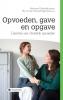 Elly van der Gouwe-Dingemanse  e.a. Marianne  Golombek- Jansen,Opvoeden, gave en opgave