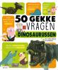 Romain  Amot ,50 gekke vragen over dinosaurussen