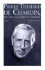 ,<b>Pierre Teilhard de Chardin</b>