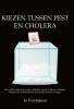 <b>Jo  Versteijnen</b>,Kiezen tussen pest en cholera