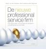 <b>Martijn van der Mandele, Henk  Volberda, Rob  Wagenaar</b>,De nieuwe professional service firm