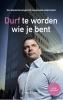 <b>Kris  Florek</b>,Durf te worden wie je bent