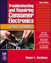 Davidson, Homer Troubleshooting & Repairing Consumer Electronics Without a Schematic