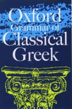 Morwood, James The Oxford Grammar of Classical Greek