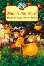 Michael Morpurgo,   Shoo Rayner Mum`s the Word