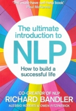 Bandler, Richard Ultimate Introduction to NLP: How to build a successful life