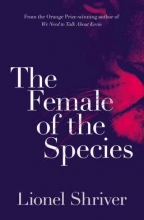 Lionel Shriver The Female of the Species