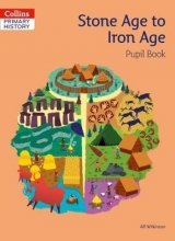 Alf Wilkinson Stone Age to Iron Age Pupil Book