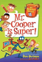 Dan Gutman My Weirdest School #1: Mr. Cooper Is Super!