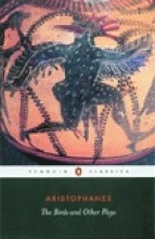 Aristophanes The Birds and Other Plays