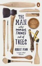 Penn, Robert Man Who Made Things Out of Trees
