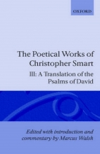 Christopher Smart,   Marcus Walsh The Poetical Works of Christopher Smart: Volume III. A Translation of the Psalms of David