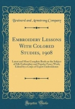 Company, Brainerd And Armstrong Company, B: Embroidery Lessons With Colored Studies, 1908