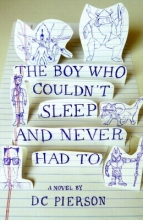 Pierson, D. C. The Boy Who Couldn`t Sleep and Never Had to