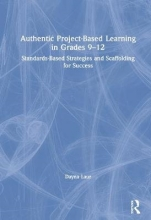 Dayna (Laur Educational Consulting, USA) Laur Authentic Project-Based Learning in Grades 9-12