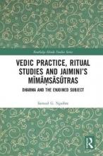Samuel G. Ngaihte Vedic Practice, Ritual Studies and Jaimini`s Mimamsasutras