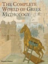 Richard Buxton The Complete World of Greek Mythology