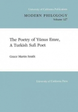Smith, Grace Martin The Poetry of Yunus Emre, a Turkish Poet