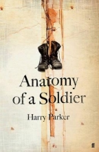 Parker, Harry Anatomy of a Soldier