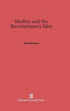 Gerald McNiece Shelley and the Revolutionary Idea