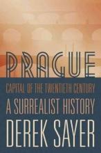 Derek Sayer Prague, Capital of the Twentieth Century