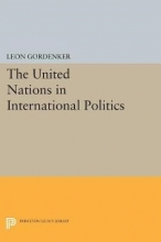 Gordenker, Leon The United Nations in International Politics
