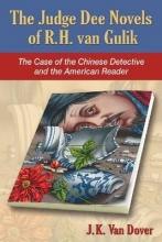 Van Dover, J. K. The Judge Dee Novels of R.H. Van Gulik