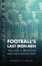 Macht, Norman L. Football`s Last Iron Men