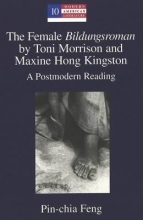Feng, Pin-chia The Female Bildungsroman by Toni Morrison and Maxine Hong Kingston
