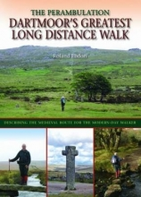 Ebdon, Roland Dartmoor`s Greatest Long Distance Walk