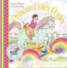 Kilbride, Sarah Princess Evie`s Ponies: Diamond the Magic Unicorn